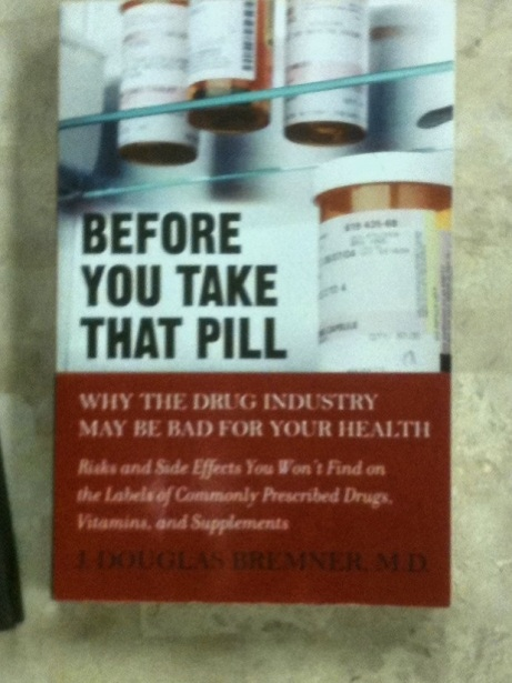 Before You Take That Pill Dr Doug Bremner MD (AMZ) must read